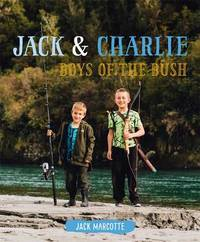Jack and Charlie: Boys of the Bush by Jack Marcotte
