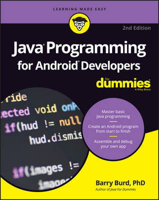 Java Programming for Android Developers For Dummies by Barry A. Burd