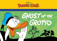 Walt Disney's Donald Duck: Ghost of the Grotto by Carl Barks