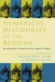 Numerical Discourses of the Buddha by Nyanaponika Thera