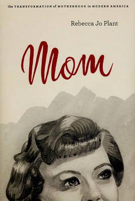 Mom by Rebecca Jo Plant