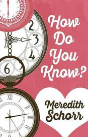 How Do You Know? by Meredith Schorr