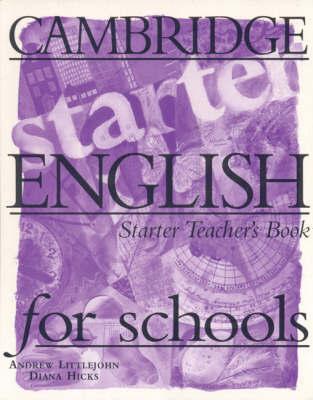 Cambridge English for Schools Starter Teacher's book: Starter: Teacher's Book by Andrew Littlejohn