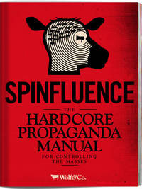 Spinfluence. The Hardcore Propaganda Manual for Controlling the Masses by Nick McFarlane