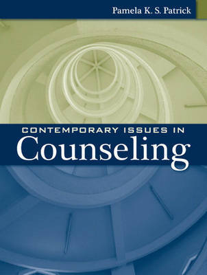 Contemporary Issues in Counseling by Pamela K. S. Patrick
