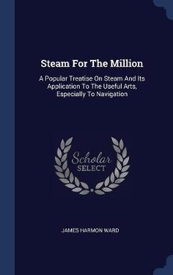 Steam for the Million by James Harmon Ward image