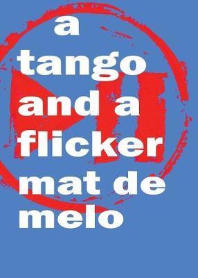 A Tango and a Flicker by Mat de Melo