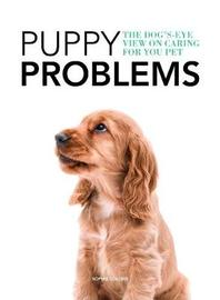 Puppy Problems by Sophie Collins
