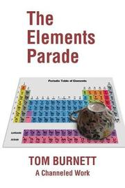 The Elements Parade by Tom Burnett