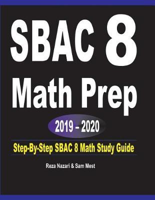 SBAC 8 Math Prep 2019 - 2020 by Reza Nazari