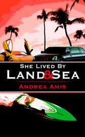 She Lived By Land and Sea by Andrea Amis image