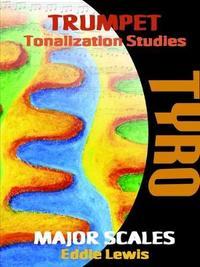 Trumpet Tyro Tonalization Studies by Eddie Lewis