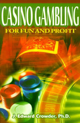 Casino Gambling for Fun and Profit by J Edward Crowder, Ph.D. image