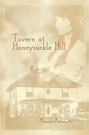 Tavern at Honeysuckle Hill by Marion Marchetto