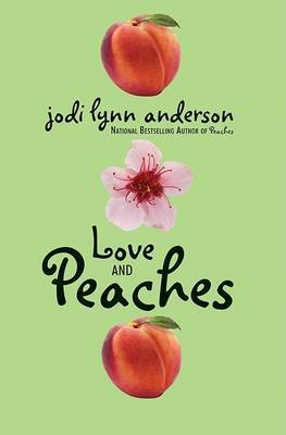 Love and Peaches by Jodi Lynn Anderson image