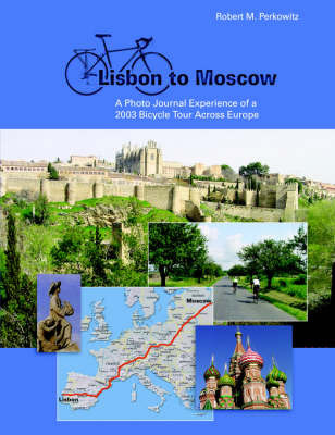 Lisbon to Moscow by Robert Perkowitz
