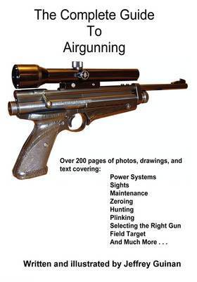 The Complete Guide to Airgunning by Jeffrey Guinan