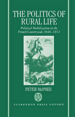 The Politics of Rural Life by Peter McPhee