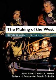 The Making of the West, Combined Volume by Lynn Hunt