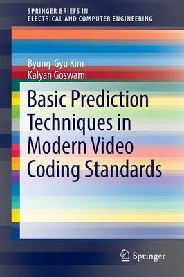 Basic Prediction Techniques in Modern Video Coding Standards by Byung-Gyu Kim