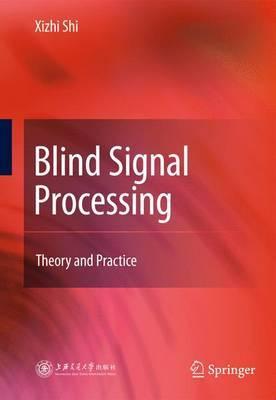Blind Signal Processing by Xizhi Shi