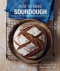 How To Make Sourdough by Emmanuel Hadjiandreou