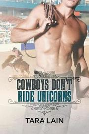 Cowboys Don't Ride Unicorns by Tara Lain