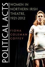 Political Acts by Fiona Coffey