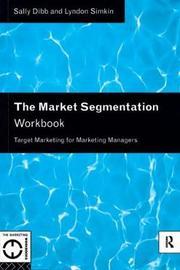The Market Segmentation Workbook by Sally Dibb image