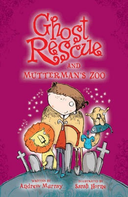 Ghost Rescue and Mutterman`s Zoo by Andrew Murray image