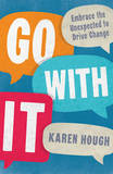 Go With It by Karen Hough