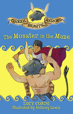 The Monster in the Maze by Lucy Coats