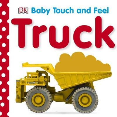 Truck: Baby Touch & Feel by DK image