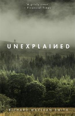 Unexplained: Supernatural Stories for Uncertain Times by Richard MacLean Smith image