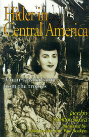 Hitler in Central America: A Non-Kosher Story from the Tropics by Jacobo Schifter-Sikora, Ph.D. image