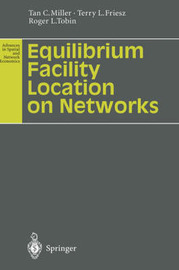 Equilibrium Facility Location on Networks by Tan C. Miller
