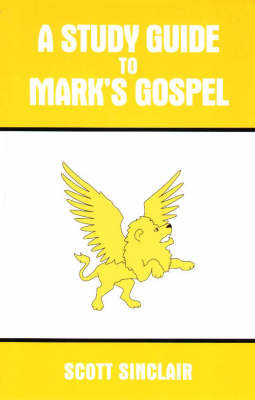 Study Guide to Mark's Gospel by Scott Sinclair image