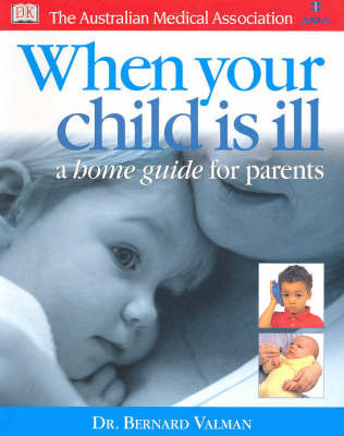 When Your Child is Ill: A Home Guide for Parents by H.B. Valman image
