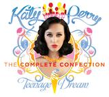 Teenage Dream: The Complete Confection by Katy Perry