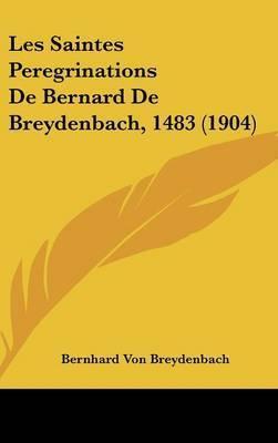 Les Saintes Peregrinations de Bernard de Breydenbach, 1483 (1904) by Bernhard Von Breydenbach