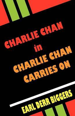 Charlie Chan Carries On by Earl Derr Biggers