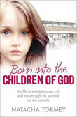 Born into the Children of God by Natacha Tormey