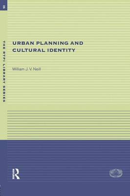 Urban Planning and Cultural Identity by William Neill