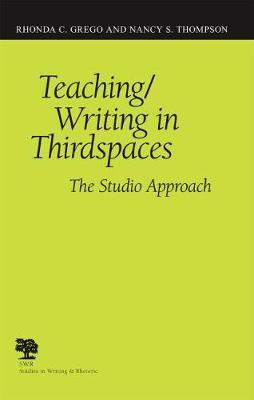 Teaching/Writing in Third Spaces by Rhonda C. Grego