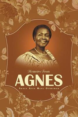 Memoirs from Agnes by Agnes Afua Manu Oforiwah