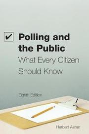 Polling and the Public by Herbert B Asher