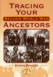 Tracing Your Second World War Ancestors by Simon Fowler image