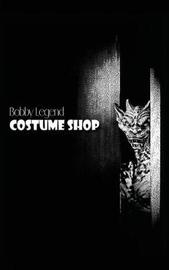 Costume Shop by Bobby Legend