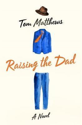 Raising the Dad by Tom Matthews image