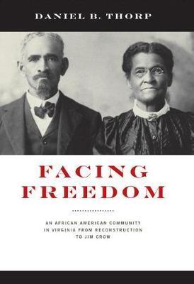 Facing Freedom by Daniel B Thorp
